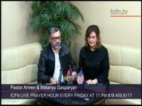 Աղօթքի Ժամ – Հովիւ Արմեն և Մելանյա Գասպարյան